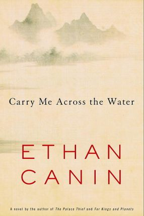 Carry Me Across the Water. Ethan Canin