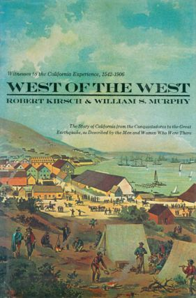 West of the West. Robert Kirsch, William S. Murphy