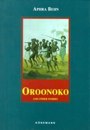 Oroonoko and Other Stories. Aphra Behn