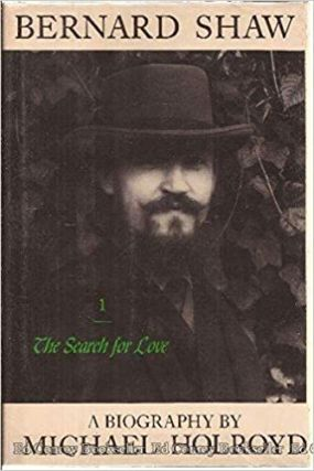 Bernard Shaw Vol 1: The Search for Love. Michael Holroyd