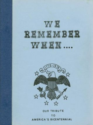 We Remember When.... Our Tribute to America's Bicentennial : Articles About Lowden and...