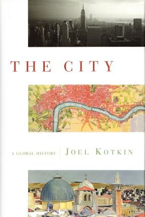 The City: A Global History (Modern Library Chronicles). Joel Kotkin