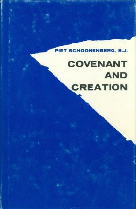 Covenant and Creation. Piet Schoonenberg