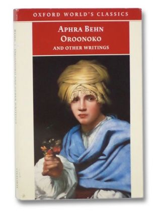 Oroonoko, and Other Writings (Oxford World's Classics). Aphra Behn