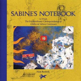 Sabine's Notebook: In Which the Extraordinary Correspondence of Griffin & Sabine Continues. Nick...