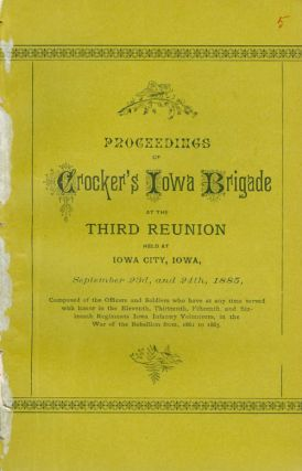 Proceedings of Crocker's Iowa Brigade at the Third Reunion Held at Iowa City Sept 23rd and 24th,...