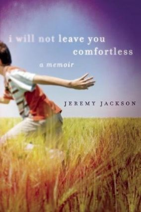 I Will Not Leave You Comfortless. Jeremy Jackson