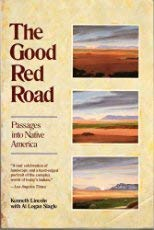 The Good Red Road: Passages into Native America. Kenneth Lincoln, Al Logan Slagle