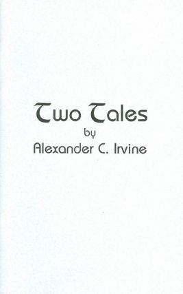 Two Tales. Alexander C. Irvine