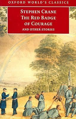 The Red Badge of Courage and Other Stories (Oxford World's Classics). Stephen Crane