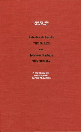 The Rules - and - The Summa. Robertus de Handlo, Johannes Hanboys, Peter M. Lefferts