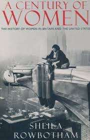 A Century of Women: The History of Women in Britain and the United States in the Twentieth...
