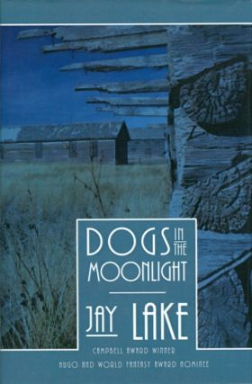 Dogs In The Moonlight. Jay Lake