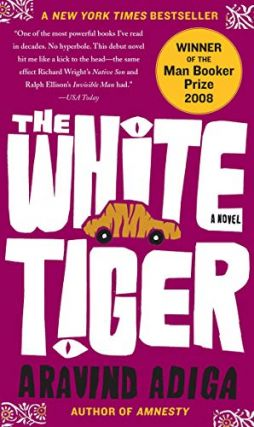 The White Tiger: A Novel. Aravind Adiga
