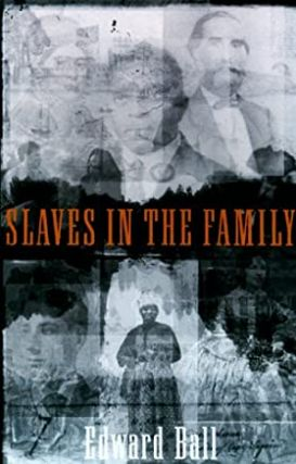 Slaves in the Family. Edward Ball