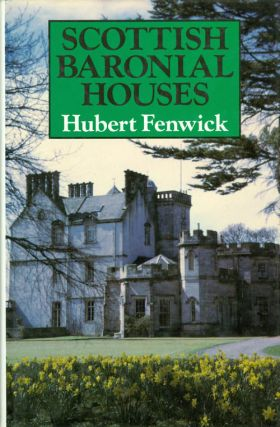 Scottish Baronial Houses. Hubert Fenwick