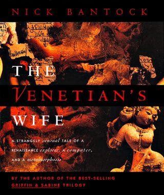 The Venetian's Wife: A Strangely Sensual Tale of a Renaissance Explorer, a Computer, and a...