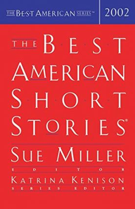 The Best American Short Stories 2002. Best American Series, Sue Miller