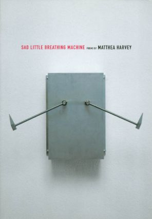 Sad Little Breathing Machine. Matthea Harvey