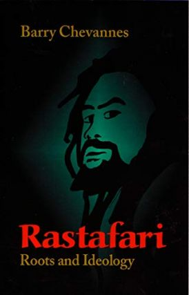 Rastafari: Roots and Ideology (Utopianism and Communitarianism). Barry Chevannes