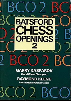 Batsford Chess Openings 2. Garry Kasparov, Raymond Keene