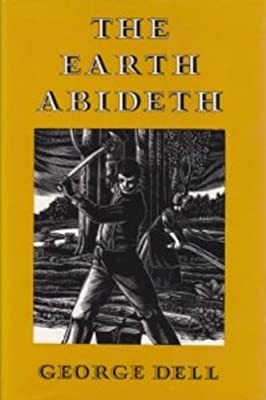 The Earth Abideth. George Dell