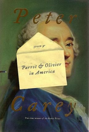 Parrot & Olivier in America. Peter Carey