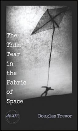 The Thin Tear in the Fabric of Space. Douglas Trevor