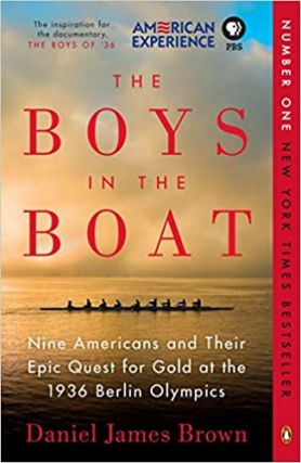 The Boys in the Boat. Daniel James Brown