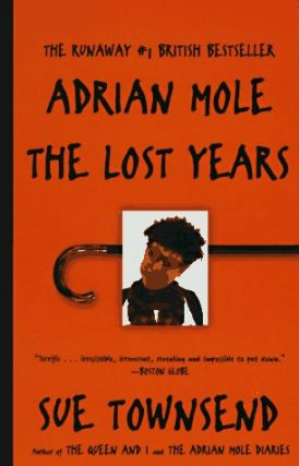 Adrian Mole : The Lost Years. Sue Townsend