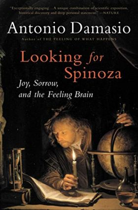 Looking for Spinoza: Joy, Sorrow, and the Feeling Brain. Antonio Damasio