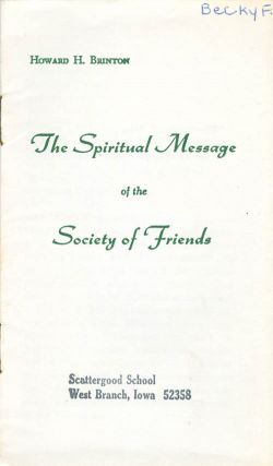 The Spiritual Message of the Society of Friends. Howard H. Brinton
