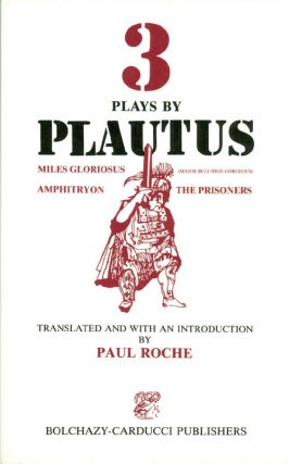 Three Plays by Plautus. Plautus, Paul Roche