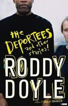 The Deportees and Other Stories. Roddy Doyle