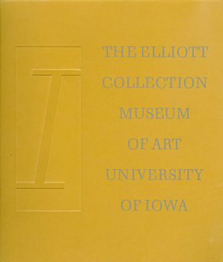 The Owen and Leone Elliott Collection (Inaugurating the Opening of the University of Iowa Museum...