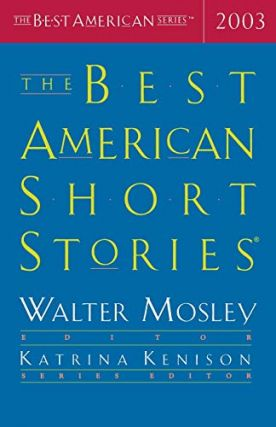 The Best American Short Stories 2003. Best American Series, Walter Mosley