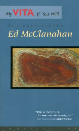 My Vita, If You Will: The Uncollected Ed McClanahan. Ed McClanahan