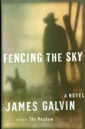 Fencing the Sky. James Galvin