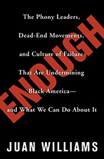 Enough: The Phony Leaders, Dead-end Movements, And Culture of Failure That Are Undermining Black...