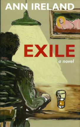 Exile: A Novel. Ann Ireland