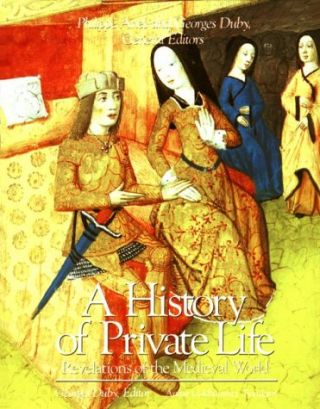 A History of Private Life, Vol. II, Revelations of the Medieval World. Philippe Aries, Georges...