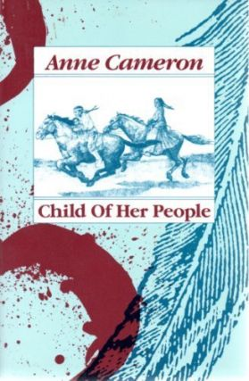 Child of Her People. Anne Cameron