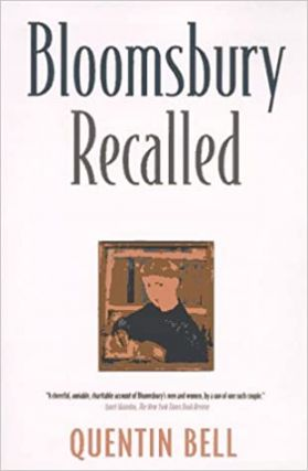 Bloomsbury Recalled. Quentin Bell