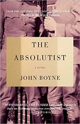 The Absolutist. John Boyne