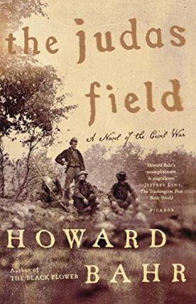 The Judas Field: A Novel of the Civil War. Howard Bahr