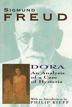Dora: An Analysis of a Case of Hysteria. Sigmund Freud