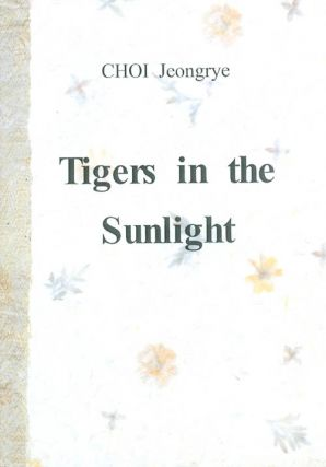 Tigers in the Sunlight. Choi Jeongrye