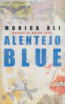 Alentejo Blue: Fiction. Monica Ali