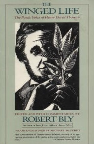 The Winged Life: The Poetic Voice of Henry David Thoreau. Henry David Thoreau, Robert Bly