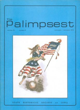 The Palimpsest - Volume 55 Number 6 - November/December 1974. L. Edward Purcell